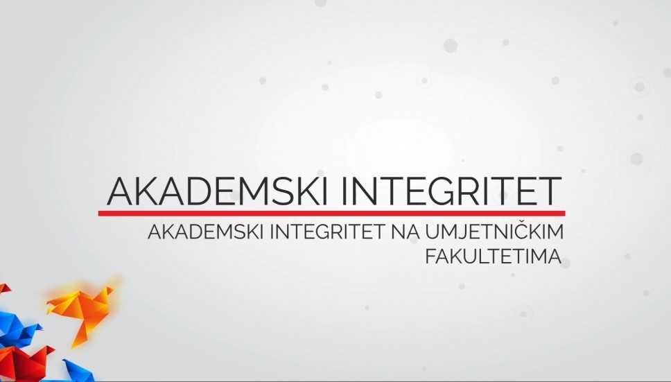 VIDEO 9 - Akademski integritet na umjetničkim fakultetima