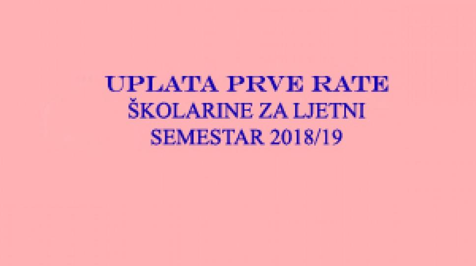 Uplata prve rate skolarine za ljetnji semestar 2018 /19