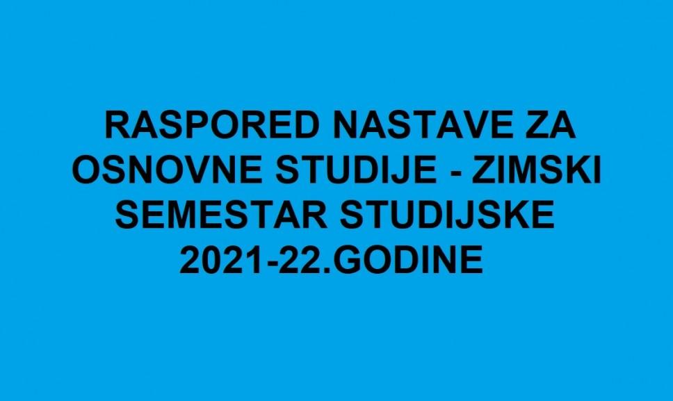 Rasporedi nastave za osnovne studije - zimski semestar studijske 2021-22. godine