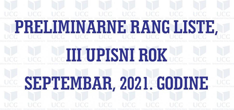 Preliminarne rang liste, III upisni rok  SEPTEMBAR, 2021. godine