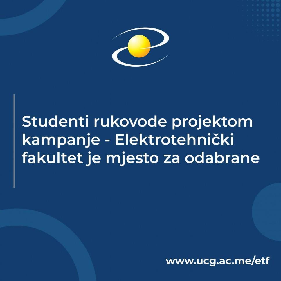 Studenti rukovode projektom kampanje - Elektrotehnički fakultet je mjesto za odabrane