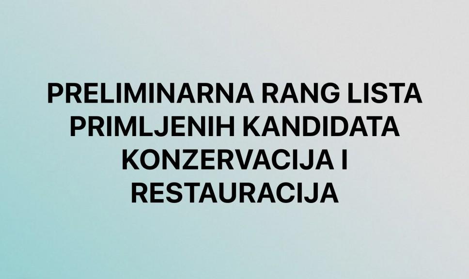 Preliminarna rang lista / Osnovne studije - Konzervacija i restauracija